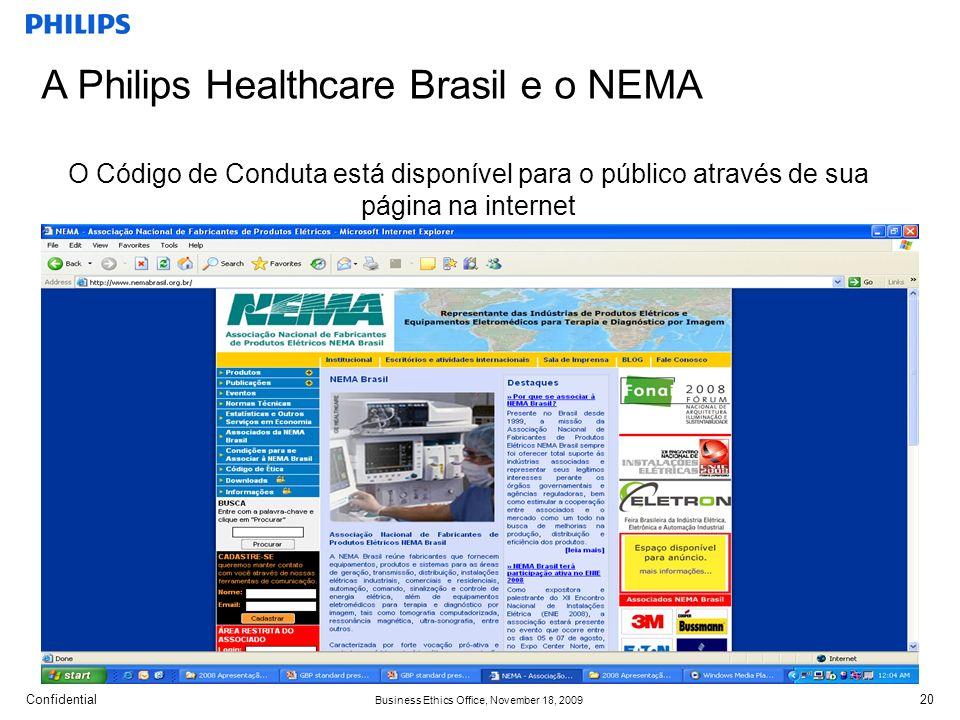 Confidential Business Ethics Office, November 18, 2009 20 A Philips Healthcare Brasil e o NEMA O Código de Conduta está disponível para o público através de sua página na internet