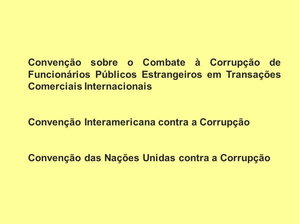 Convenção sobre o Combate à Corrupção de Funcionários Públicos Estrangeiros em Transações Comerciais Internacionais Convenção Interamericana contra a