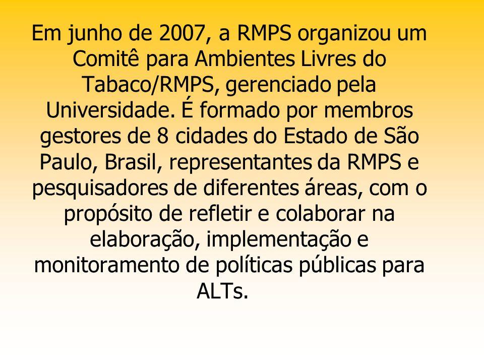 Em junho de 2007, a RMPS organizou um Comitê para Ambientes Livres do Tabaco/RMPS, gerenciado pela Universidade.