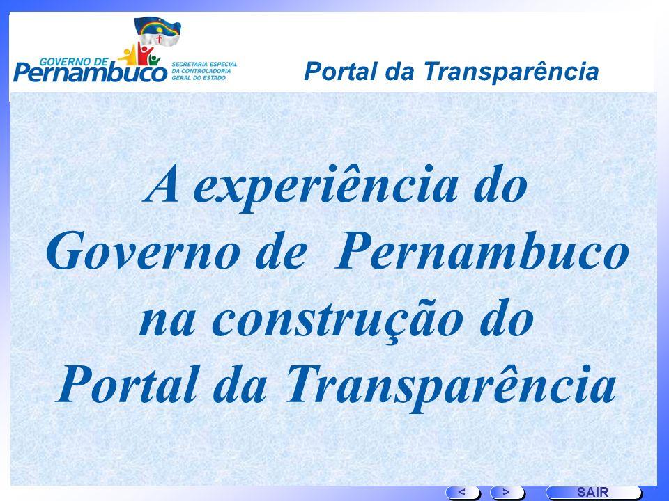 Portal da Transparência > > SAIR < < A experiência do Governo de Pernambuco na construção do Portal da Transparência