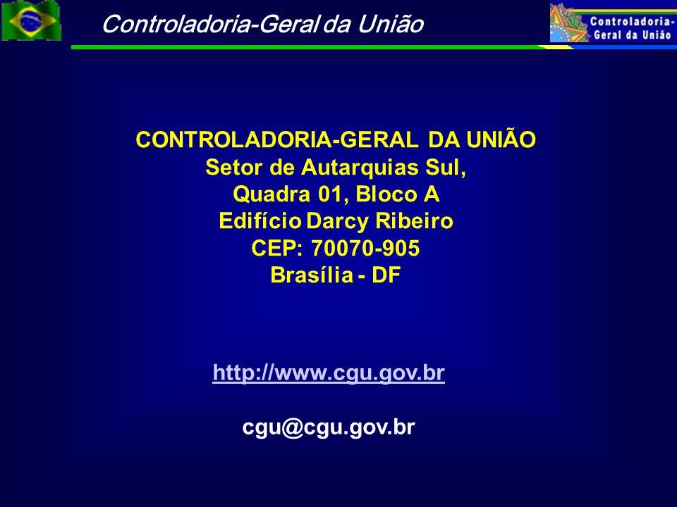 Controladoria-Geral da União CONTROLADORIA-GERAL DA UNIÃO Setor de Autarquias Sul, Quadra 01, Bloco A Edifício Darcy Ribeiro CEP: 70070-905 Brasília -