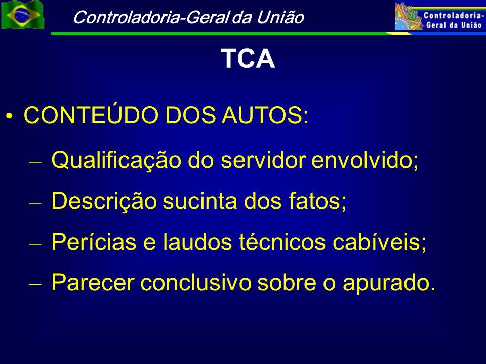 Controladoria-Geral da União TCA CONTEÚDO DOS AUTOS: – Qualificação do servidor envolvido; – Descrição sucinta dos fatos; – Perícias e laudos técnicos