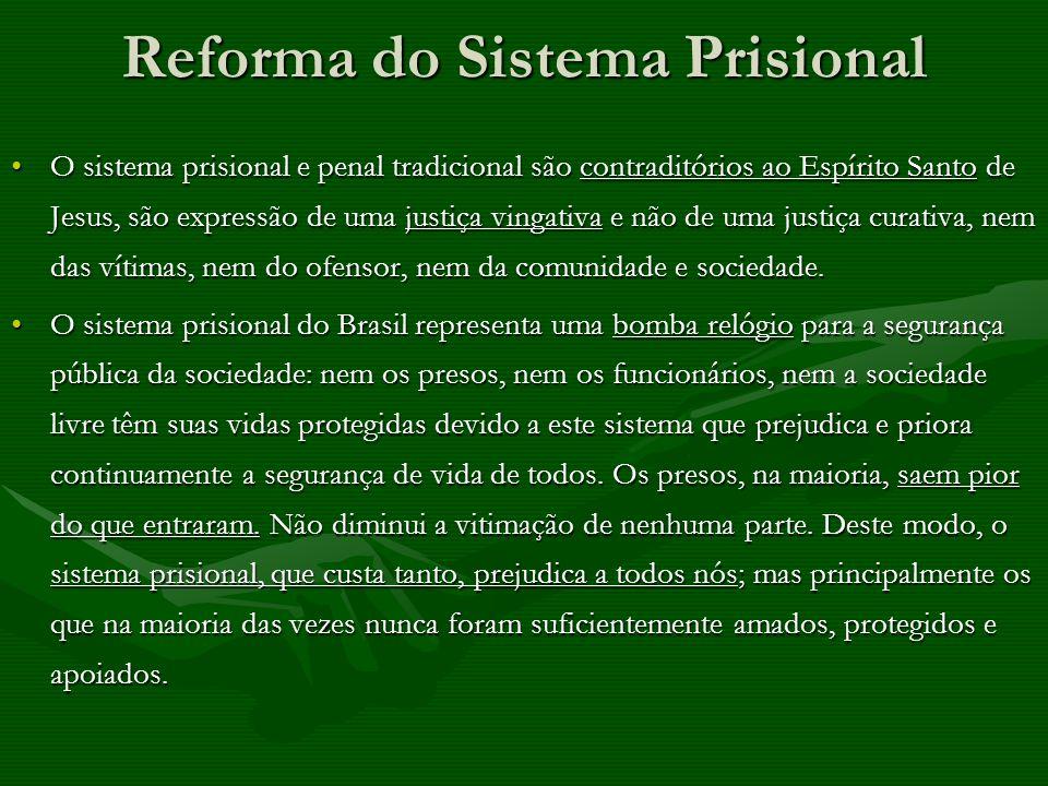 O sistema prisional e penal tradicional são contraditórios ao Espírito Santo de Jesus, são expressão de uma justiça vingativa e não de uma justiça cur