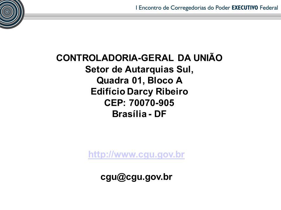 CONTROLADORIA-GERAL DA UNIÃO Setor de Autarquias Sul, Quadra 01, Bloco A Edifício Darcy Ribeiro CEP: 70070-905 Brasília - DF http://www.cgu.gov.br cgu@cgu.gov.br