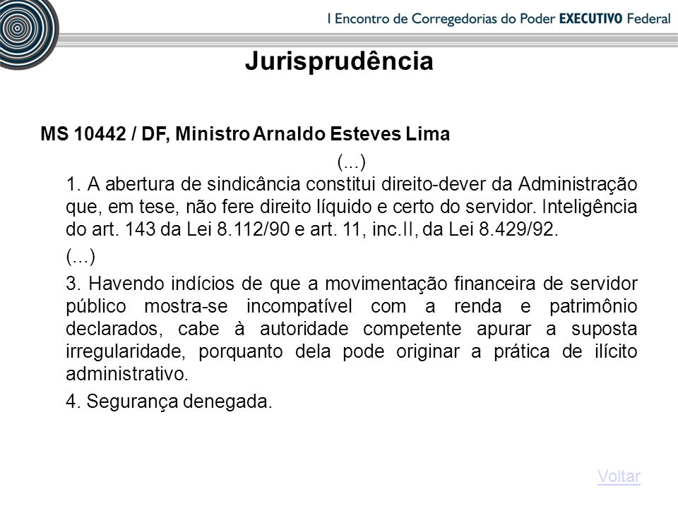 Jurisprudência MS / DF, Ministro Arnaldo Esteves Lima (...) 1.