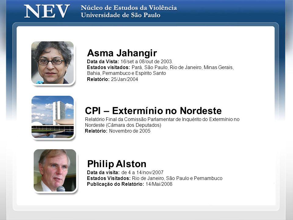 Asma Jahangir Data da Vista: 16/set a 08/out de 2003. Estados visitados: Pará, São Paulo, Rio de Janeiro, Minas Gerais, Bahia, Pernambuco e Espírito S