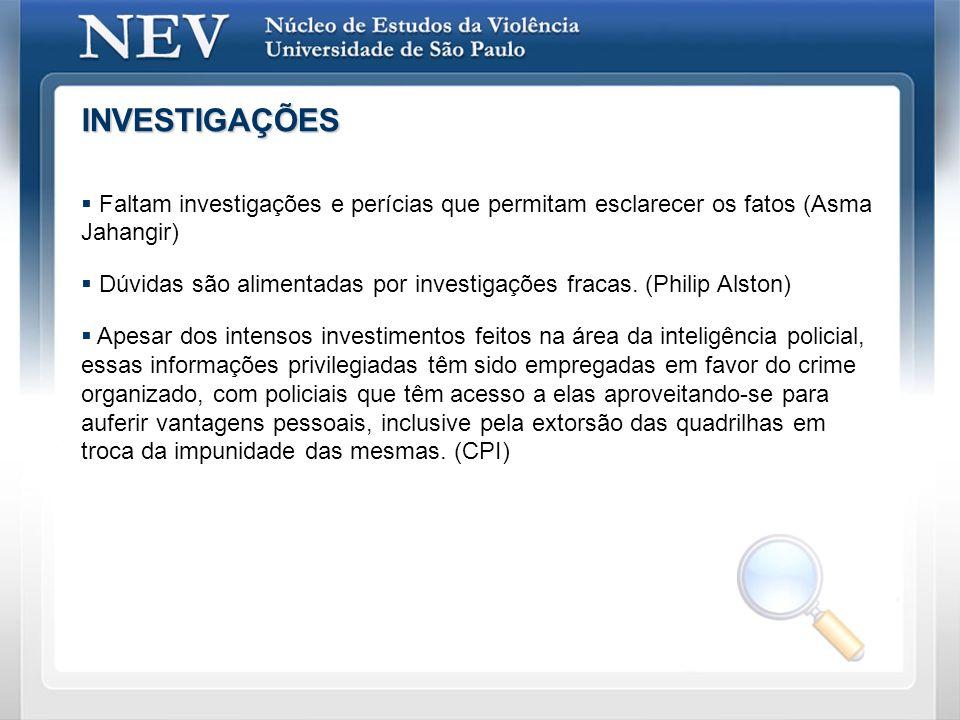 Vítimas de Violência Policial Fonte: Banco de Dados da Imprensa - NEV/USP - CEPID [São Paulo, 2000-2007] (FORD/FAPESP/CNPq) Asma Jahangir Philip Alston