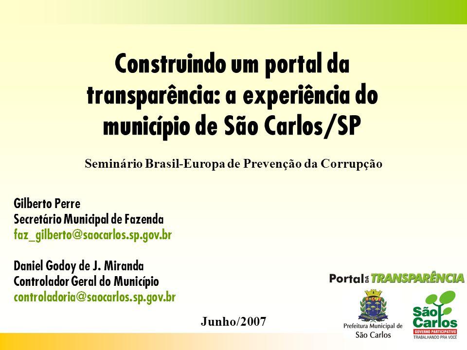 Construindo um portal da transparência: a experiência do município de São Carlos/SP Gilberto Perre Secretário Municipal de Fazenda faz_gilberto@saocar