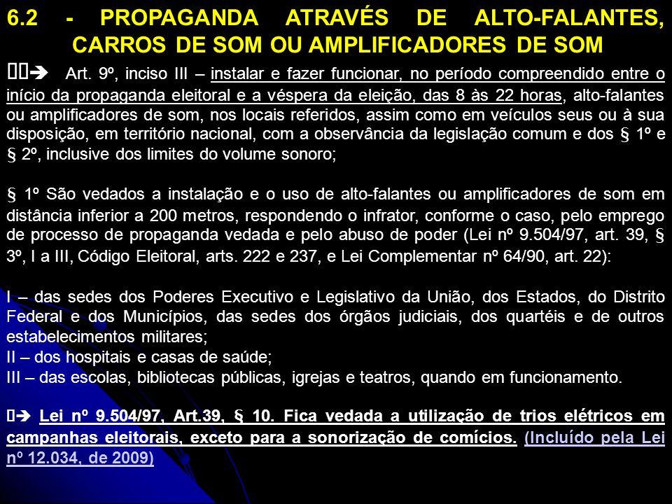 6.3 PROPAGANDA ATRAVÉS DE COMÍCIO ELEITORAL Res.TSE nº 23.370/11 - art.