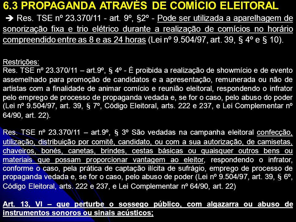 6.4 PROPAGANDA ATRAVÉS DE DISTRIBUIÇÃO DE MATERIAL GRÁFICO, CAMINHADA, PASSEATA OU CARREATA Res.