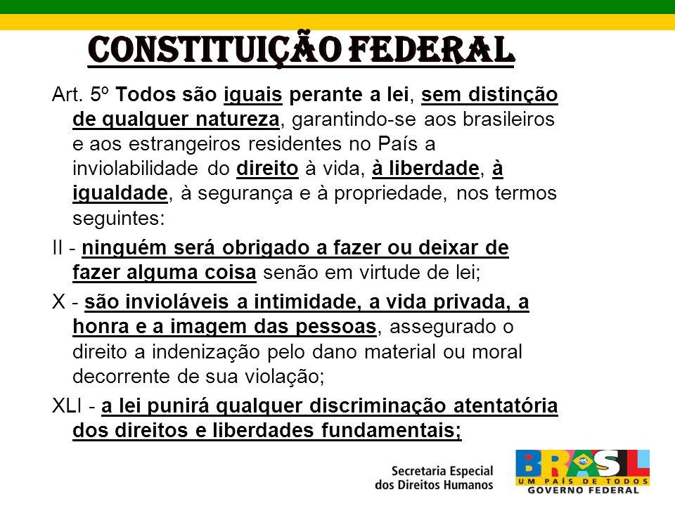 Art. 5º Todos são iguais perante a lei, sem distinção de qualquer natureza, garantindo-se aos brasileiros e aos estrangeiros residentes no País a invi