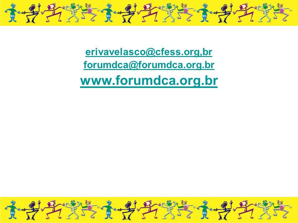 erivavelasco@cfess.org,br forumdca@forumdca.org.br www.forumdca.org.br