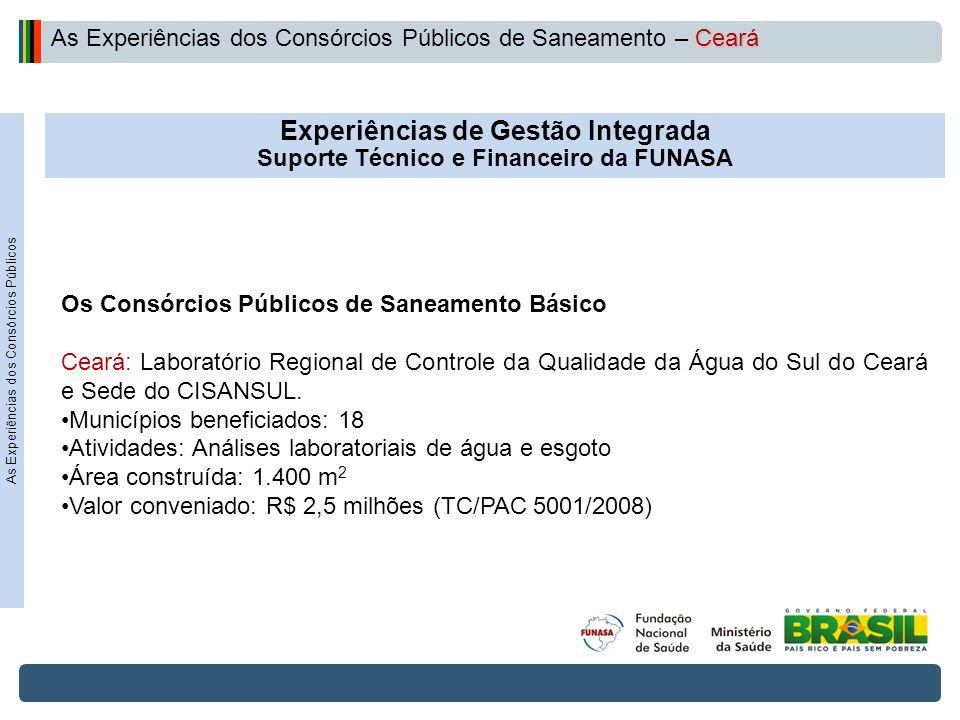 Projeto de Integração do Rio São Francisco Experiências de Gestão Integrada Suporte Técnico e Financeiro da FUNASA Os Consórcios Públicos de Saneament