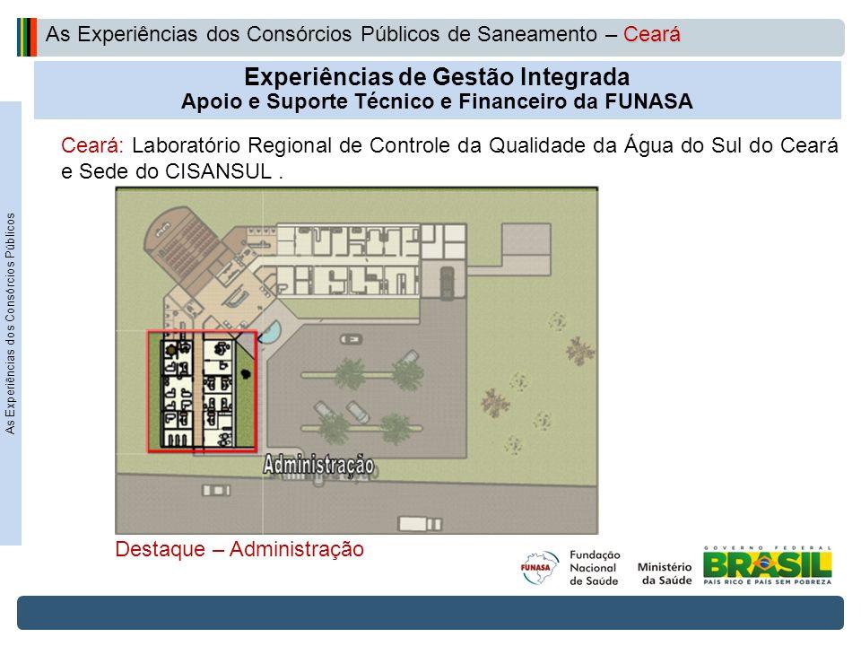 Projeto de Integração do Rio São Francisco Experiências de Gestão Integrada Apoio e Suporte Técnico e Financeiro da FUNASA Ceará: Laboratório Regional