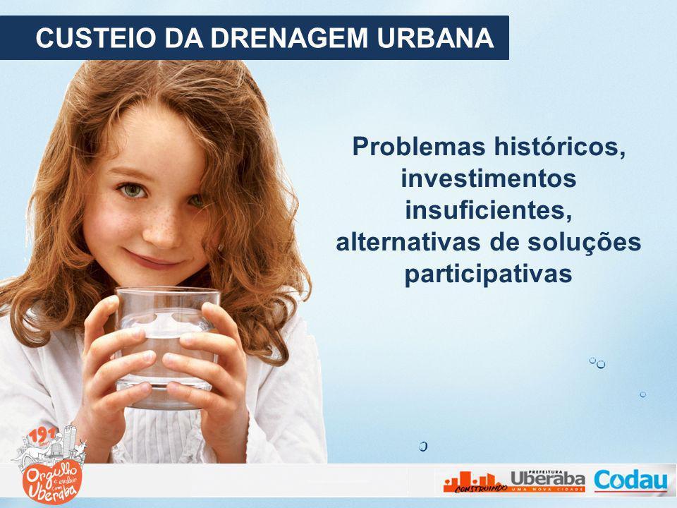 CUSTEIO DA DRENAGEM URBANA Problemas históricos, investimentos insuficientes, alternativas de soluções participativas