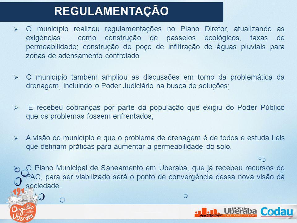 O município realizou regulamentações no Plano Diretor, atualizando as exigências como construção de passeios ecológicos, taxas de permeabilidade; cons