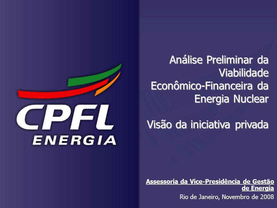 Análise Preliminar da Viabilidade Econômico-Financeira da Energia Nuclear Visão da iniciativa privada Rio de Janeiro, Novembro de 2008 Assessoria da V