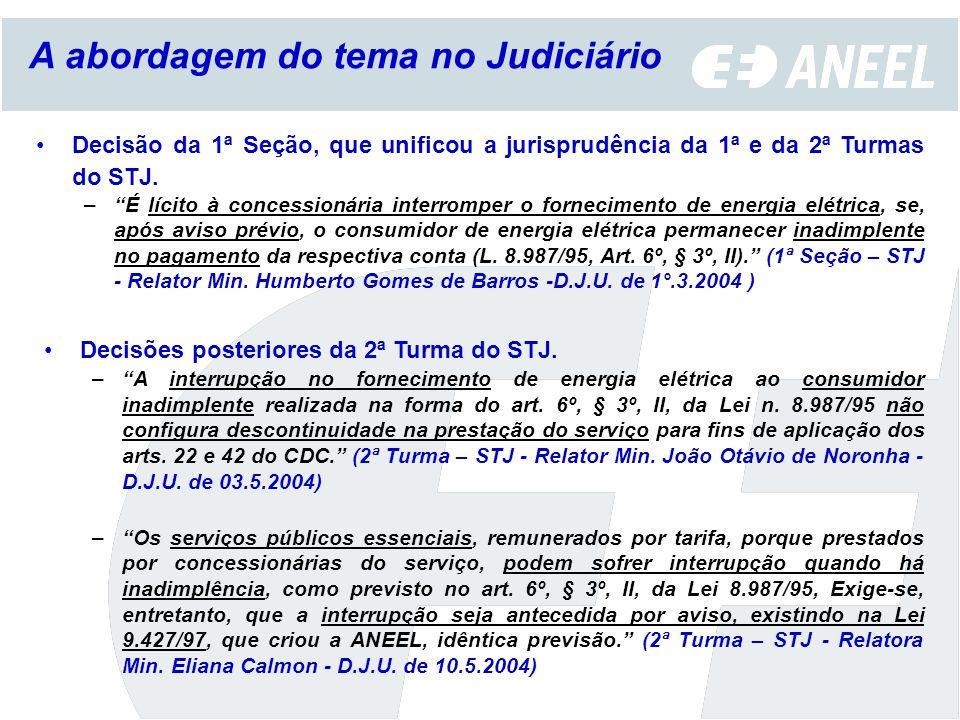 Decisão da 1ª Seção, que unificou a jurisprudência da 1ª e da 2ª Turmas do STJ. –É lícito à concessionária interromper o fornecimento de energia elétr