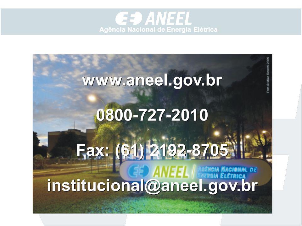 Agência Nacional de Energia Elétrica www.aneel.gov.br 0800-727-2010 Fax: (61) 2192-8705 institucional@aneel.gov.br www.aneel.gov.br 0800-727-2010 Fax: