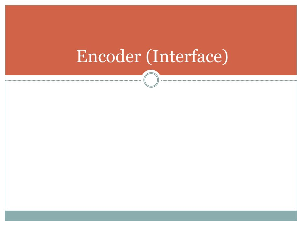 Encoder (Interface)