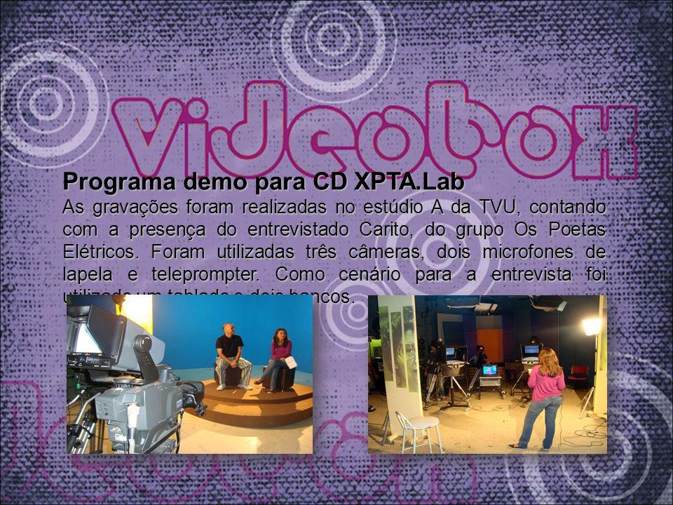 Programa demo para CD XPTA.Lab As gravações foram realizadas no estúdio A da TVU, contando com a presença do entrevistado Carito, do grupo Os Poetas Elétricos.