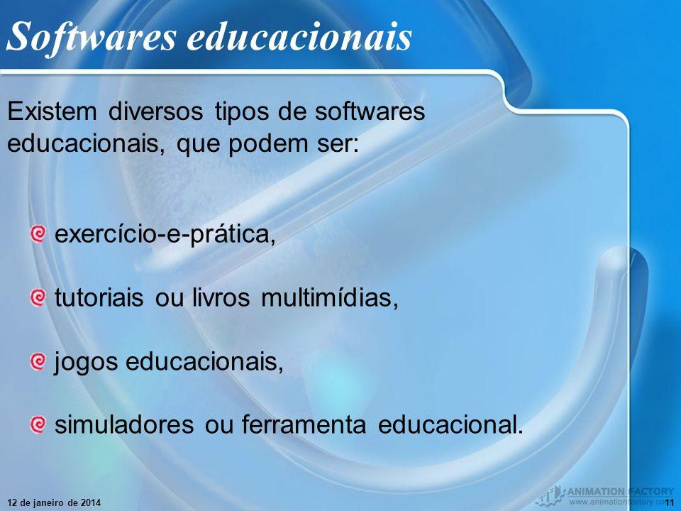 12 de janeiro de 201411 Softwares educacionais Existem diversos tipos de softwares educacionais, que podem ser: exercício-e-prática, tutoriais ou livr