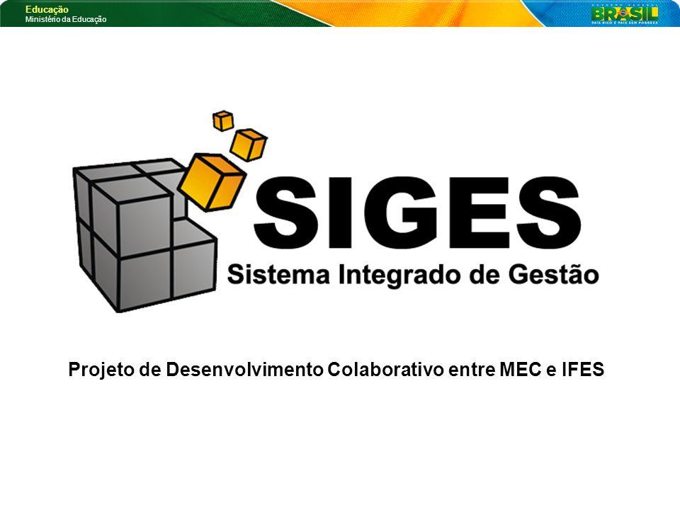 Educação Ministério da Educação Projeto de Desenvolvimento Colaborativo entre MEC e IFES