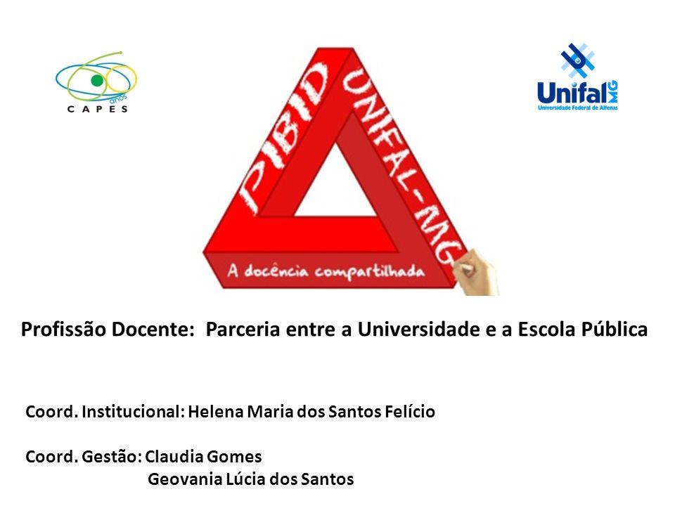 Profissão Docente: Parceria entre a Universidade e a Escola Pública Coord.