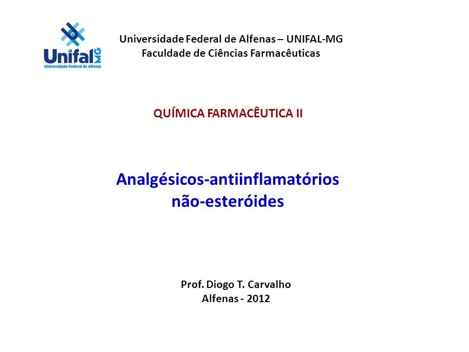 Universidade Federal de Alfenas – UNIFAL-MG Faculdade de Ciências Farmacêuticas QUÍMICA FARMACÊUTICA II Analgésicos-antiinflamatórios não-esteróides P