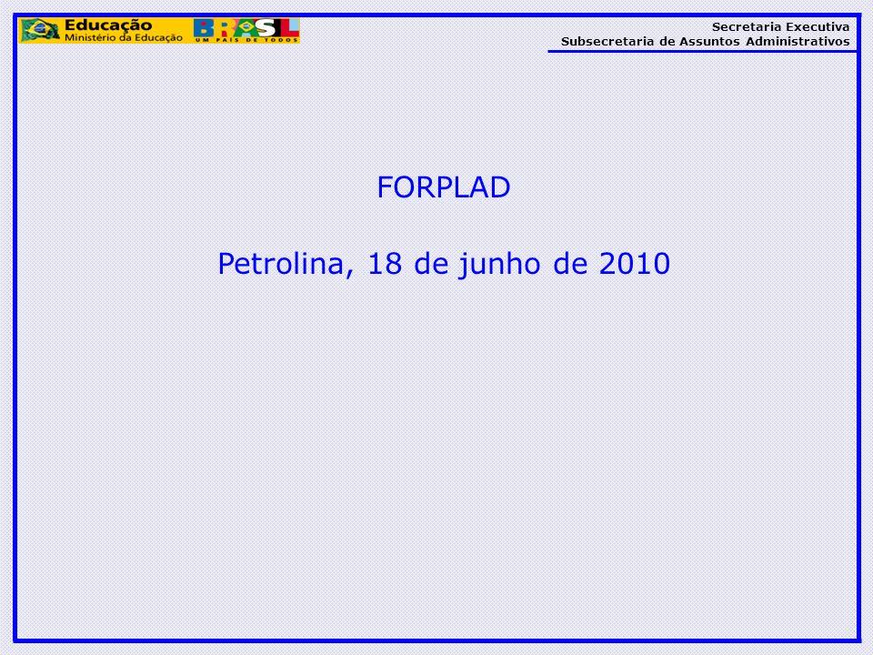 Secretaria Executiva Subsecretaria de Assuntos Administrativos FORPLAD Petrolina, 18 de junho de 2010