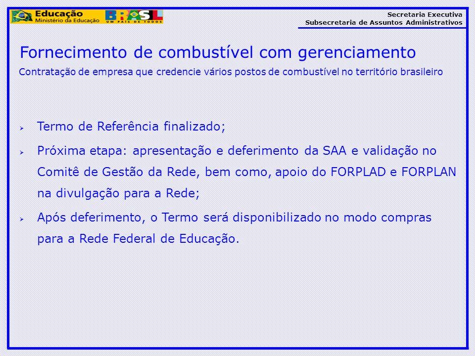 Secretaria Executiva Subsecretaria de Assuntos Administrativos Contratação de empresa que credencie vários postos de combustível no território brasile