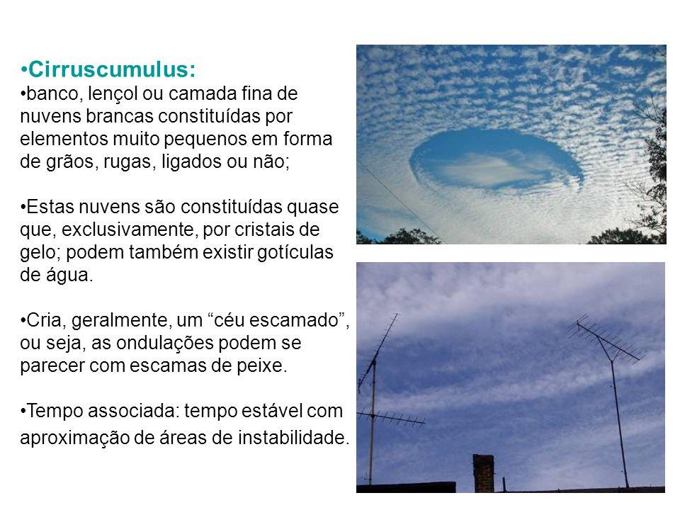 Cirruscumulus: banco, lençol ou camada fina de nuvens brancas constituídas por elementos muito pequenos em forma de grãos, rugas, ligados ou não; Esta