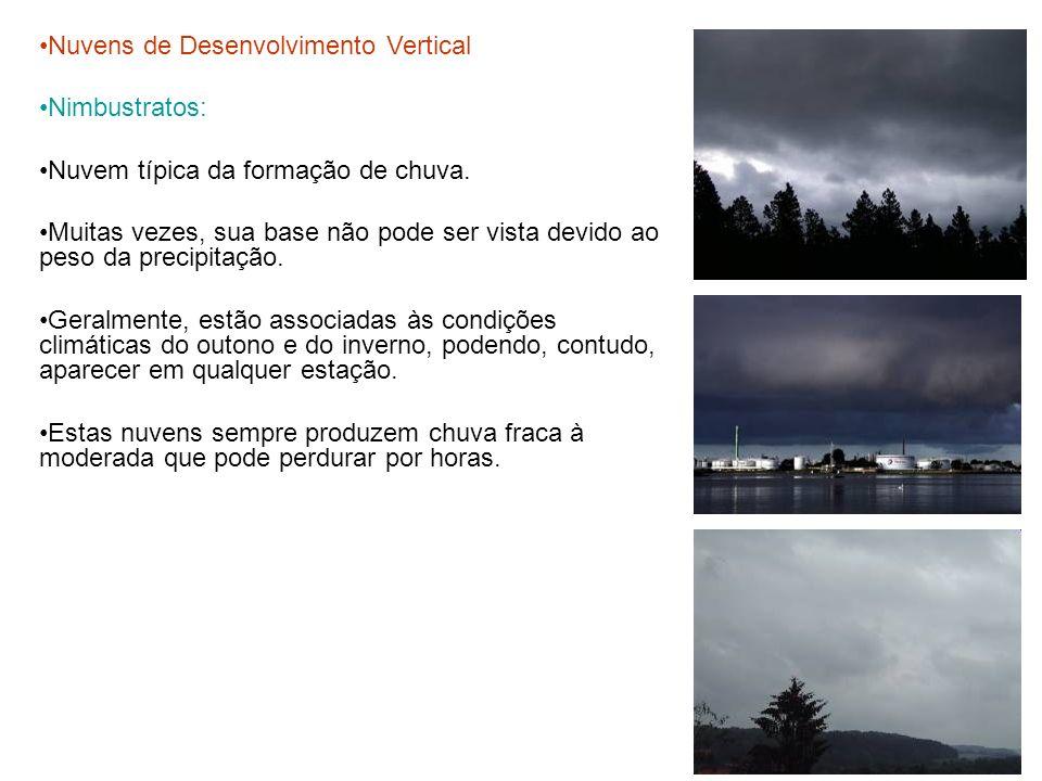 Nuvens de Desenvolvimento Vertical Nimbustratos: Nuvem típica da formação de chuva. Muitas vezes, sua base não pode ser vista devido ao peso da precip