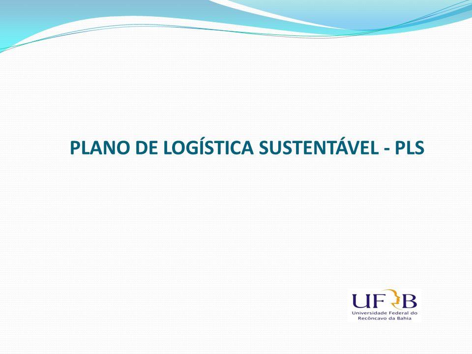 PLANO DE LOGÍSTICA SUSTENTÁVEL - PLS
