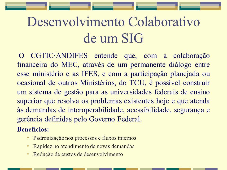 O CGTIC/ANDIFES entende que, com a colaboração financeira do MEC, através de um permanente diálogo entre esse ministério e as IFES, e com a participaç