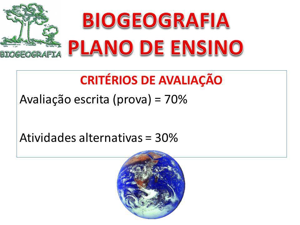 CRITÉRIOS DE AVALIAÇÃO Avaliação escrita (prova) = 70% Atividades alternativas = 30%