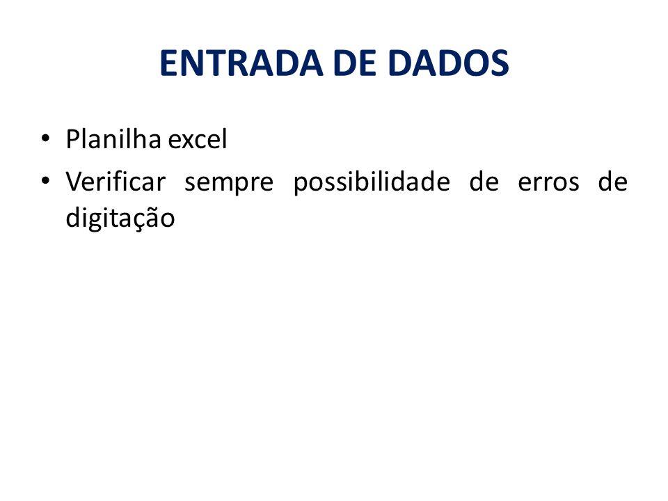 Planilha excel Verificar sempre possibilidade de erros de digitação ENTRADA DE DADOS