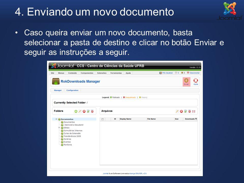 4. Enviando um novo documento Caso queira enviar um novo documento, basta selecionar a pasta de destino e clicar no botão Enviar e seguir as instruçõe