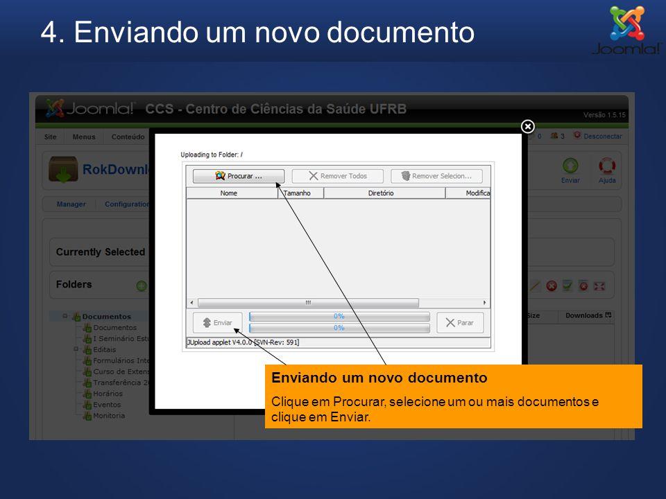 4. Enviando um novo documento Enviando um novo documento Clique em Procurar, selecione um ou mais documentos e clique em Enviar.