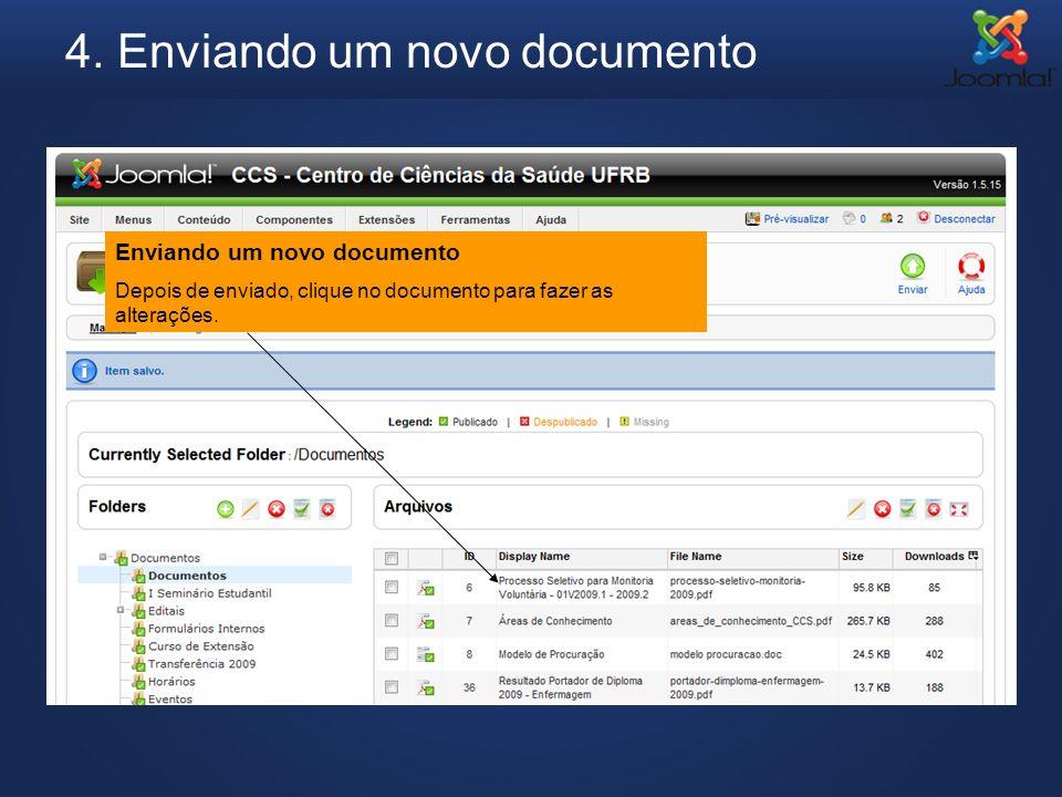 4. Enviando um novo documento Enviando um novo documento Depois de enviado, clique no documento para fazer as alterações.