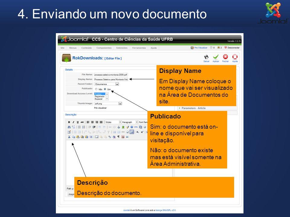 4. Enviando um novo documento Display Name Em Display Name coloque o nome que vai ser visualizado na Área de Documentos do site. Publicado Sim: o docu