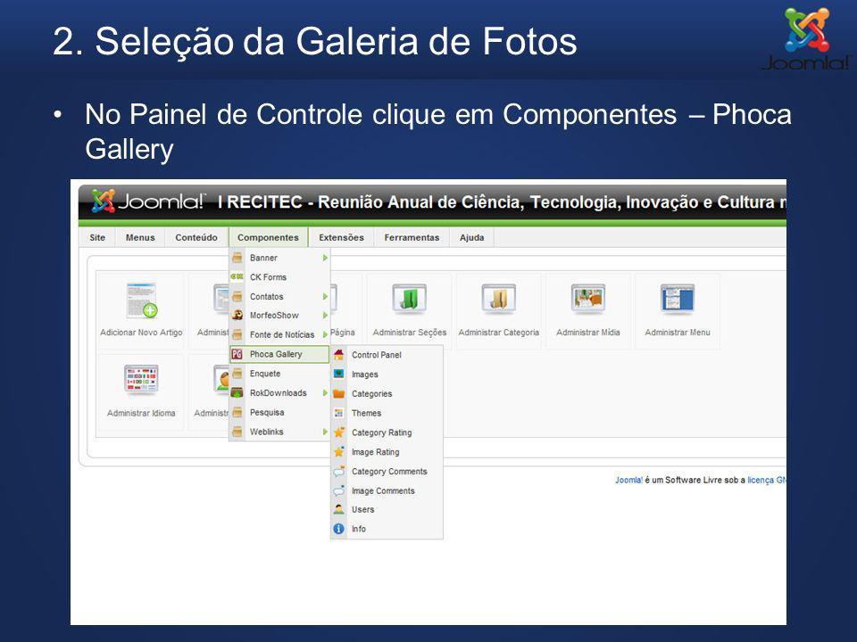 2. Seleção da Galeria de Fotos No Painel de Controle clique em Componentes – Phoca Gallery