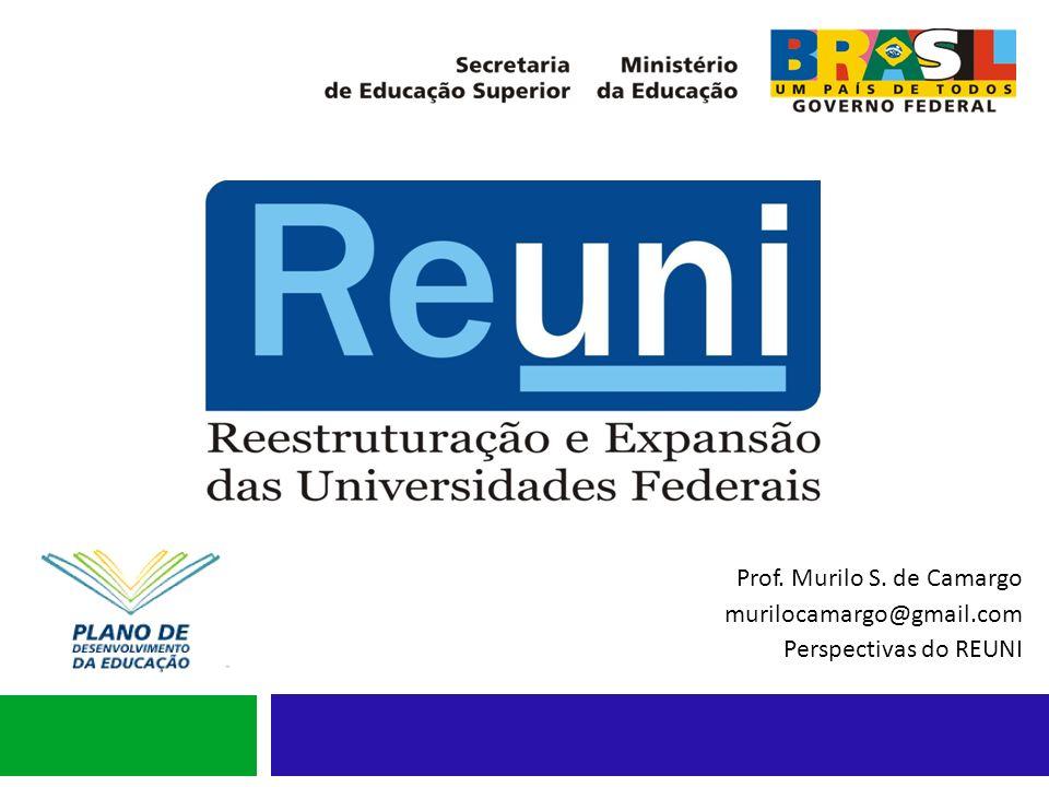 REUNI-Objetivo Criar condições para a ampliação do acesso e permanência na educação superior, no nível de graduação, pelo melhor aproveitamento da estrutura física e de recursos humanos existentes nas universidades federais