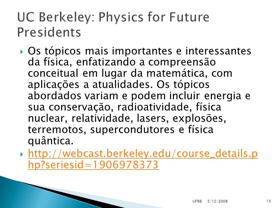 Os tópicos mais importantes e interessantes da física, enfatizando a compreensão conceitual em lugar da matemática, com aplicações a atualidades. Os t
