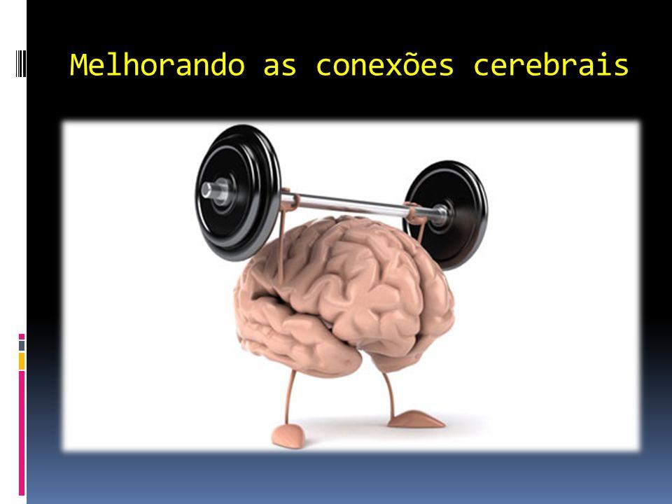 Melhorando as conexões cerebrais