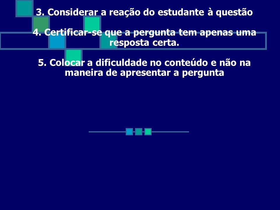 6.Redigir a questão de maneira que as pistas irrelevantes não levem o aluno a resposta correta 7.