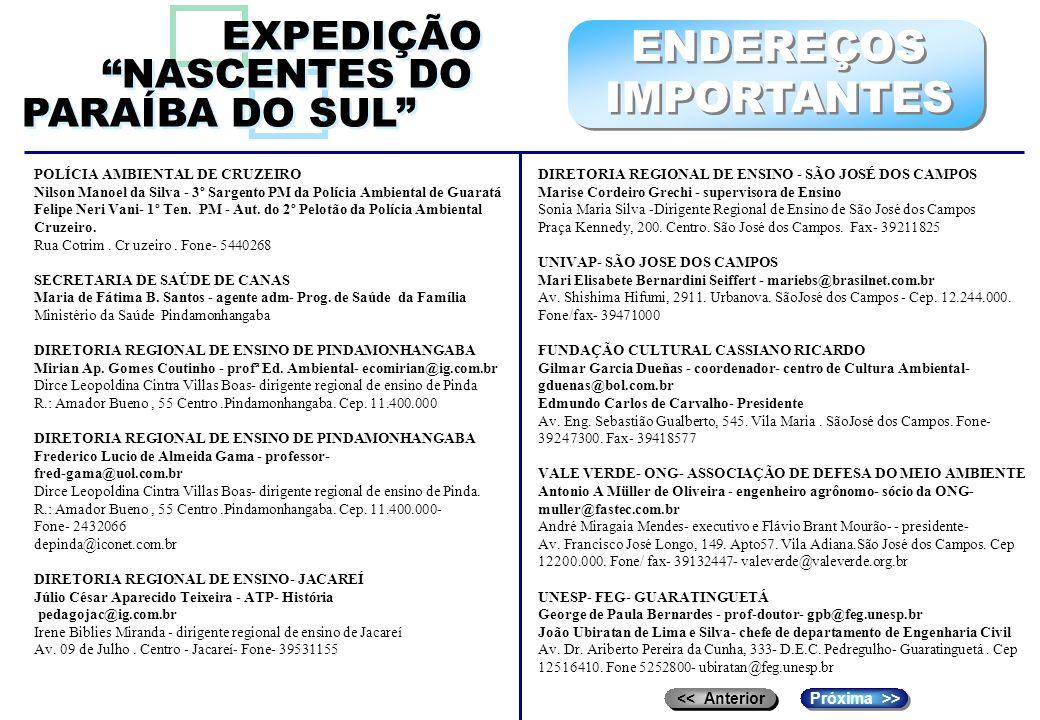 EXPEDIÇÃO NASCENTES DO PARAÍBA DO SUL EXPEDIÇÃO NASCENTES DO PARAÍBA DO SUL POLÍCIA AMBIENTAL DE CRUZEIRO Nilson Manoel da Silva - 3º Sargento PM da P