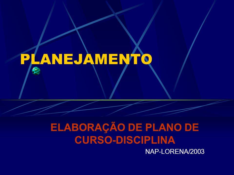 PLANEJAMENTO ELABORAÇÃO DE PLANO DE CURSO-DISCIPLINA NAP-LORENA/2003