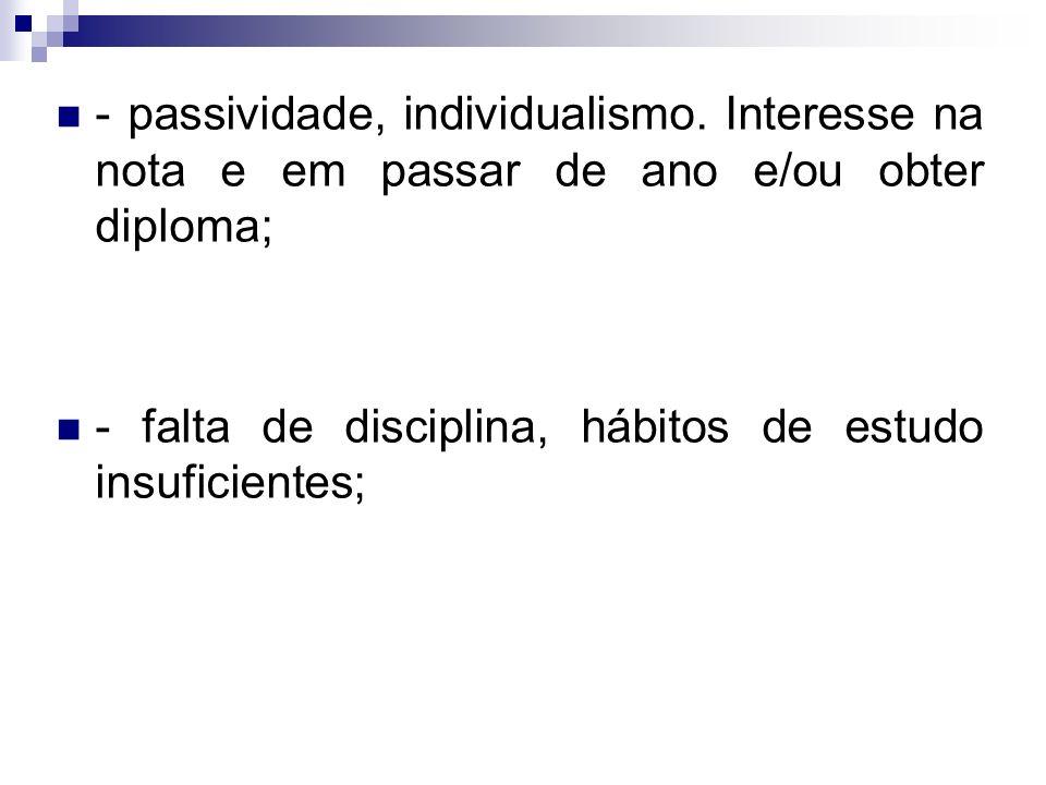 - passividade, individualismo.