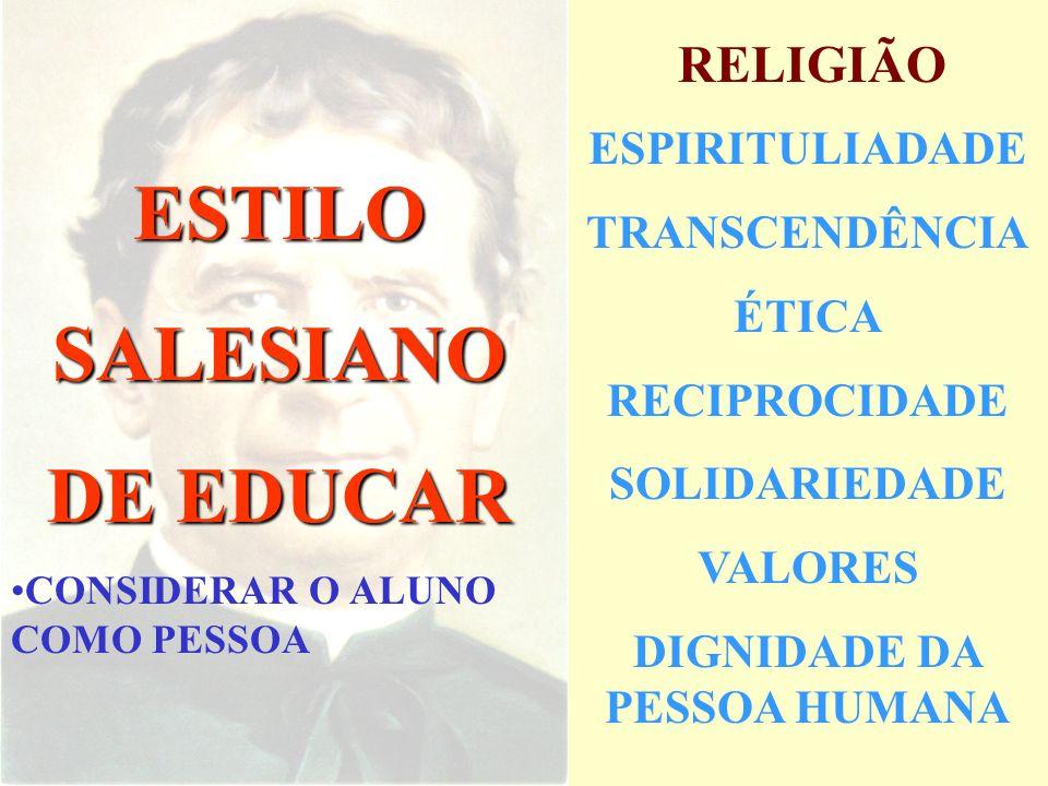 ESTILO SALESIANO DE EDUCAR PEDAGOGIA DA PRESENÇA Razão - Religião - Amorevollezza